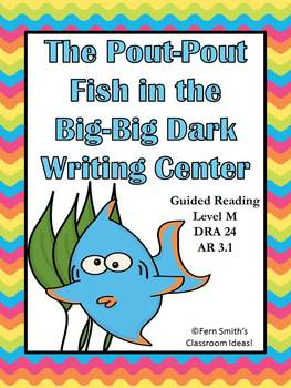 Fern Smith's Pout-Pout Fish In the Big-Big Dark Writing Center for Common Core