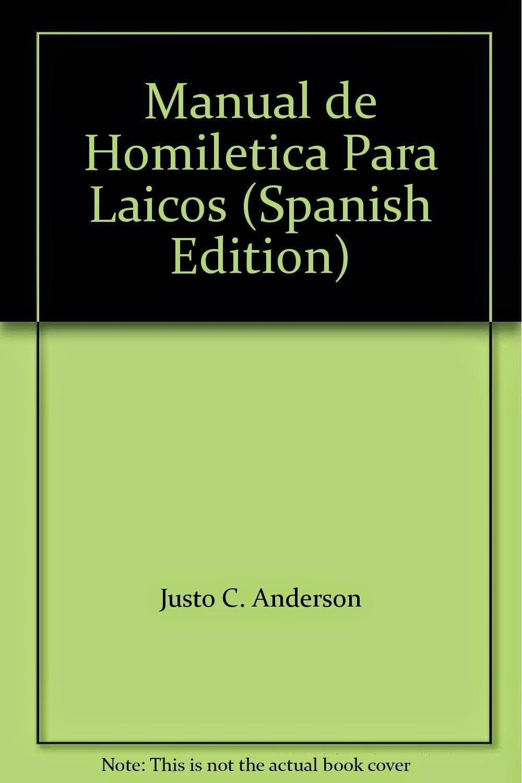 Justo C. Anderson-Manual De Homilética Para Laicos-
