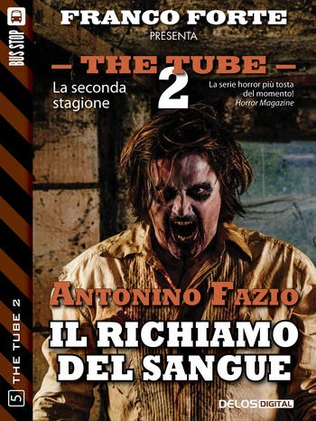The Tube 2 - #5 - Il richiamo del sangue (Antonino Fazio)