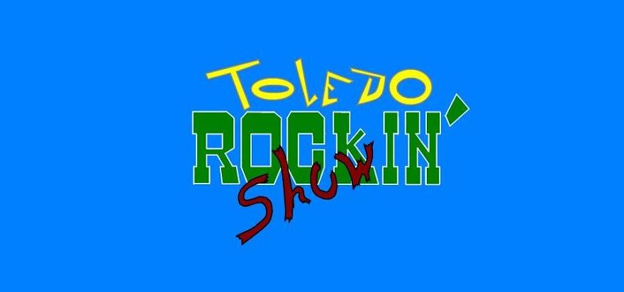 :.: TOLEDO ROCKIN SHOW :.: El programa de Rock n Roll de Toledo