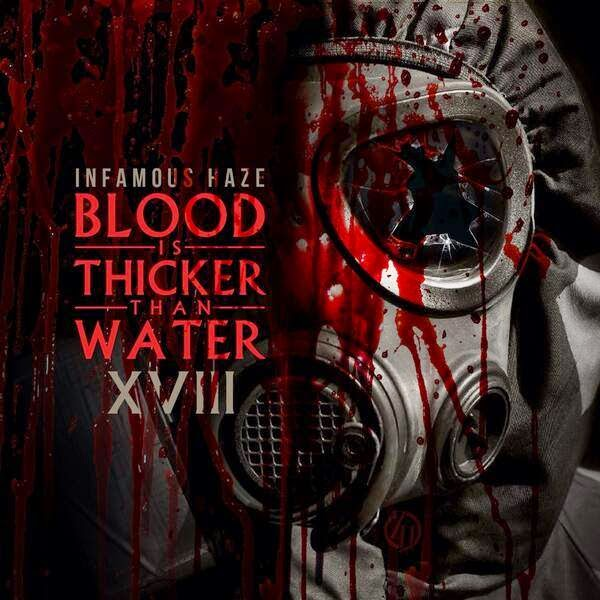 DJ Infamous Haze Blood Is Thicker Than Water XVIII Various Artist mixtape cd cover image