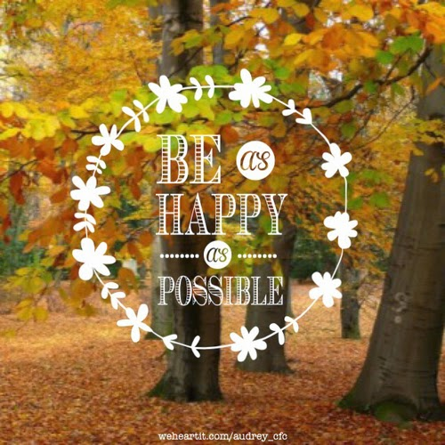 """Be as happy as possible."" Picture of a forest with leaves turning color in October. weheartit.com/audrey_cfc"
