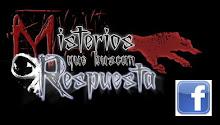 ÚNETE AL FACEBOOK DE MISTERIOS QUE BUSCAN RESPUESTA