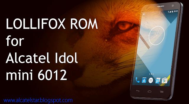 android lollipop 5.0 for alcatel idol mini lollifox rom