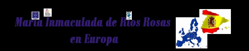 María Inmaculada de Ríos Rosas en Europa