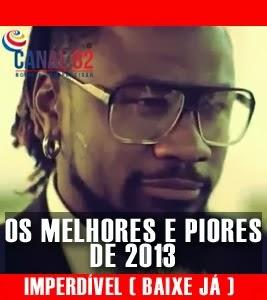 LISTA DOS MELHORES E PIORES DE 2013