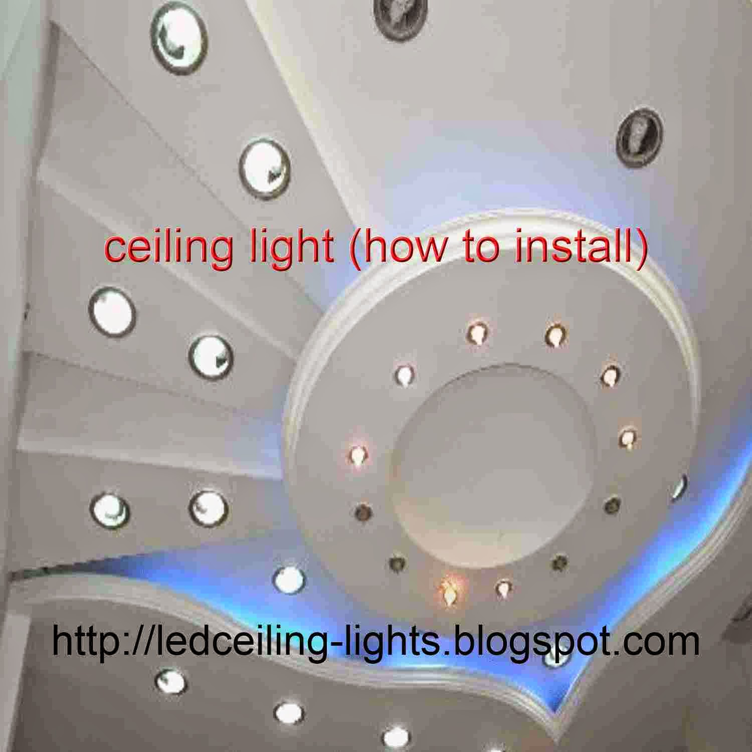 ceiling light (how to install) - Led Ceiling Lights