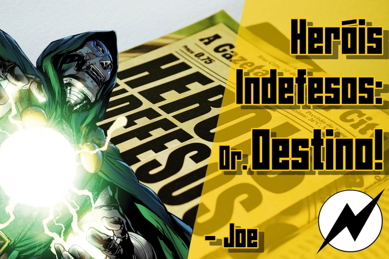 http://nerdspeaking.blogspot.com/2015/08/herois-indefesos-4-doom-joe.html