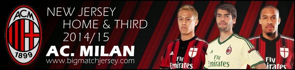 Jersey AC Milan Home dan Third Terbaru Musim 2014-2015