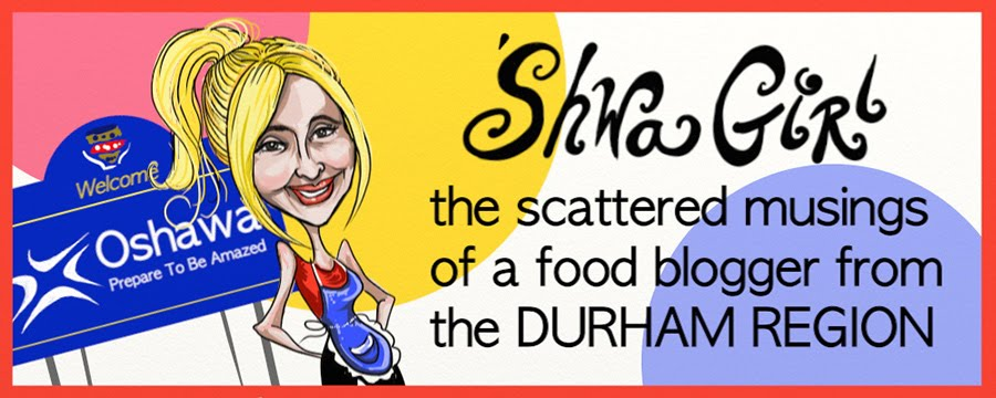 'Shwa Girl - The Scattered Musings Of A Food Blogger From The Durham Region