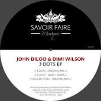 John Diloo & Dimi Wilson 3 Dots EP Savoir Faire Musique