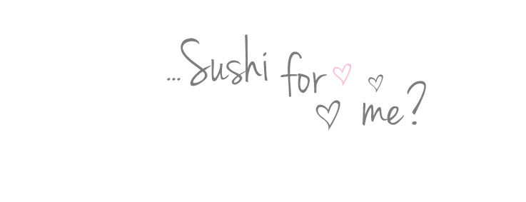 Sushi for Me?