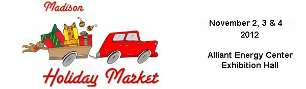 Madison Holiday Market - November 2, 3 &amp; 4, 2012