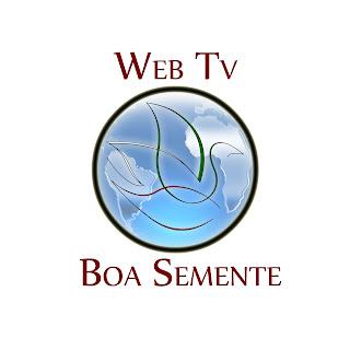 Web Tv Boa Semente entra  no ar 24 horas por dia