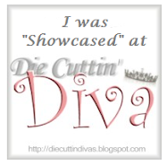 "Honoured to be ""Show Cased"" at Die cutting Divas.."