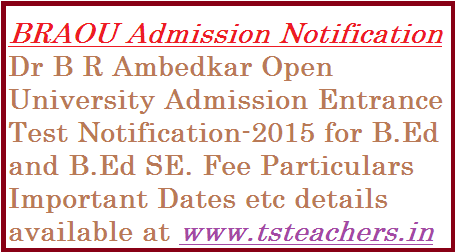 braou-ambedkar-open-university-admission-entrance-test-notification-b-ed BRAOU- Dr B R Ambedkar Open University Entrance Test Notification | Ambedkar Open University B.Ed Entrance Test Notification-2015 | BRAOU has issued Entrance Test Notification for Admission into B.Ed and B.Ed SE for 2015 Academic year | B R Ambedkar Open University Admission Notifiation into B.Ed | BRAOU Dr B R Ambedkar Open University Entrance Test for Admission into B.Ed and B.Ed SE for 2015 Academic year