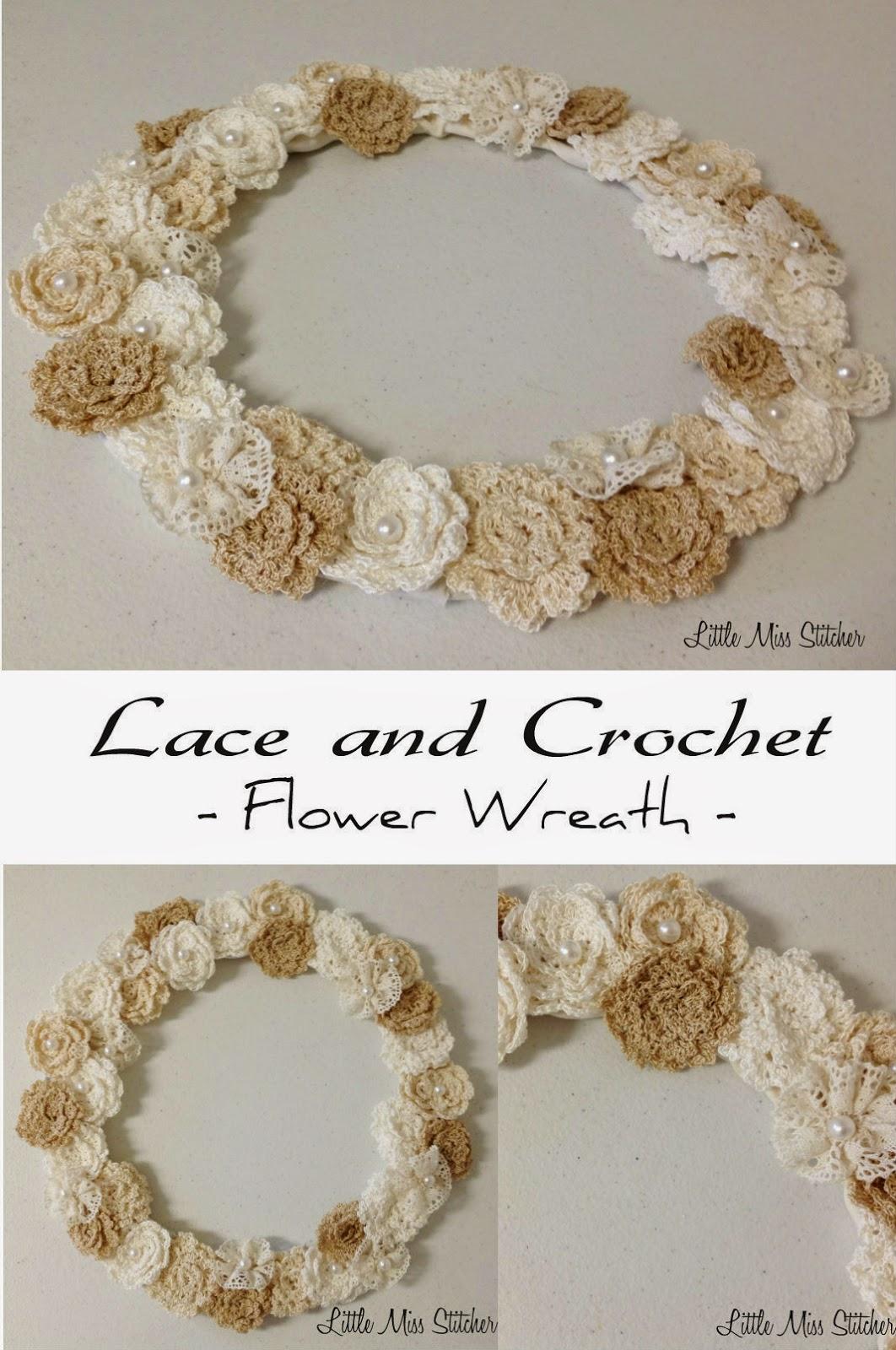 Crochet Flower Lace Pattern : Little Miss Stitcher: DIY Lace and Crochet Flower Wreath