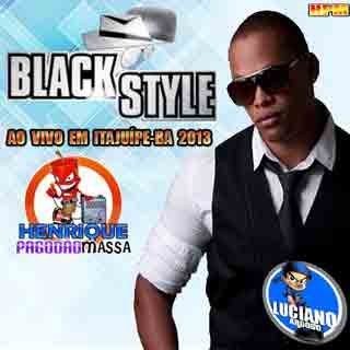 Black Style Ao vivo em Itajuipe-BA 2013