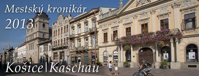 Mestský kronikár Košice/Kaschau 2013
