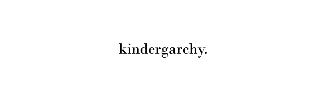 kindergarchy.
