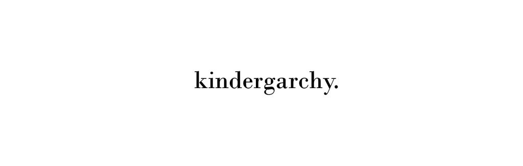 kindergarchy.
