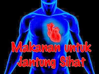 Makanan Sihat untuk Si Jantung Hati...