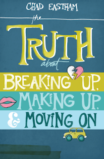 The Truth About Breaking Up, Making Up and Moving On book cover