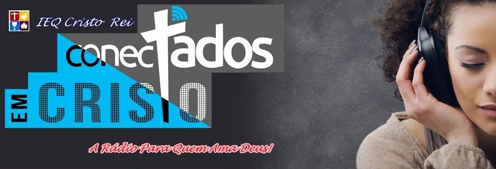 RÁDIO CONECTADOS EM CRISTO