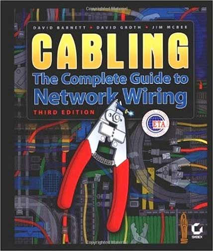 Cabling: The Complete Guide to Copper and Fiber-Optic ...
