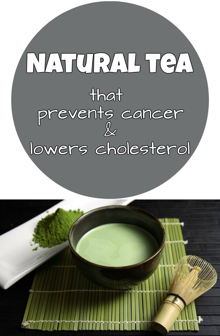 Natural Tea That Prevents Cancer And Lowers Cholesterol