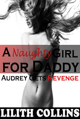 Erotica eBook Online A Naughty Girl for Daddy (Audrey Gets Revenge)