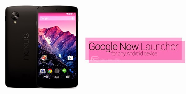 HOW TO : Get Nexus 5 Google Now Launcher on Any Android Smartphone