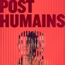Espace Libre/ Post Humains