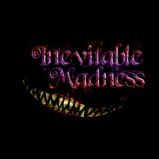 Inevitable Madness
