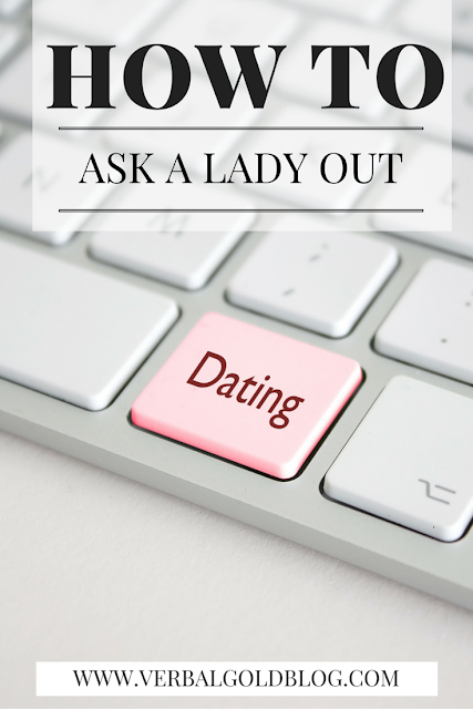 DATING HOW TO ASK A LADY OUT