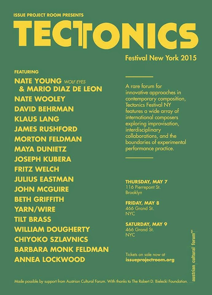 http://issueprojectroom.org/program/tectonics-festival-new-york-2015