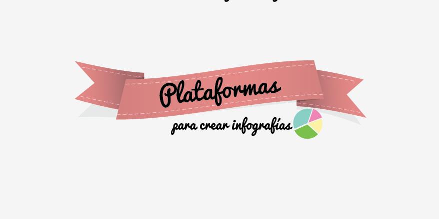 sitios herramientas plataformas y páginas para crear infografias facil rapido y gratis