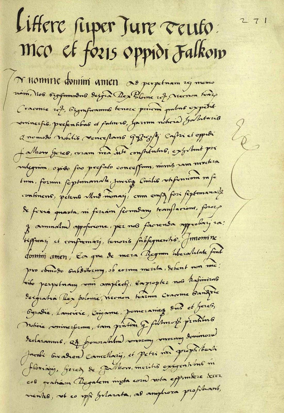 Pierwsza strona dokumentu Zygmunta Starego z 1532 r. potwierdzająca nadanie praw miejskich dla Fałkowa przez Kazimierza Wielkiego 6.12.1340 roku. Źródło: Archiwum Główne Akt Dawnych, metryka koronna nr 47, karta 271.