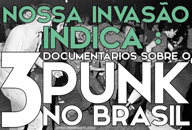 N.I. INDICA: 3 Documentários sobre o Punk no Brasil