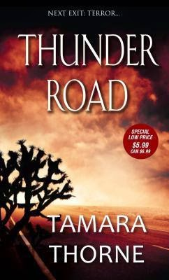 http://www.amazon.com/Thunder-Road-Tamara-Thorne-ebook/dp/B00MMMGY22/ref=la_B000APIVGK_1_4?s=books&ie=UTF8&qid=1415056333&sr=1-4