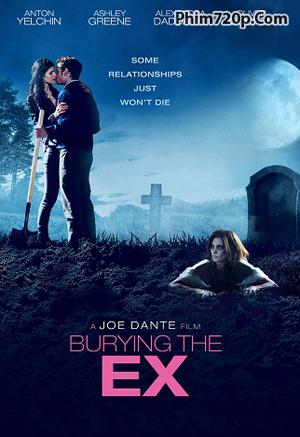 Tình Cũ Còn Chôn - Burying the Ex