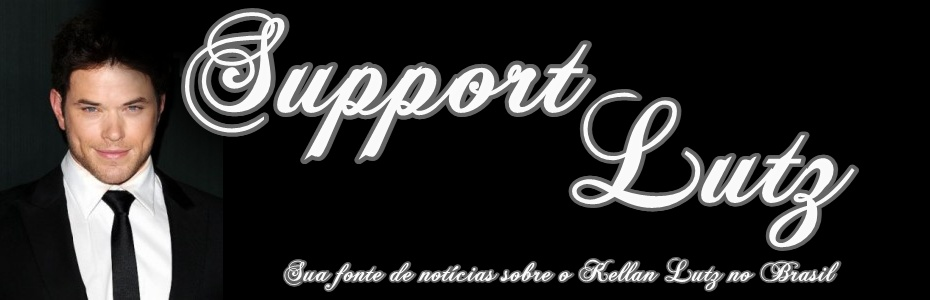 Support Lutz | Sua fonte de notícias sobre o Kellan Lutz no Brasil!