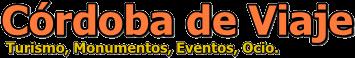 CORDOBADEVIAJE.COM - Turismo, Monumentos, Eventos, Ocio en Córdoba.