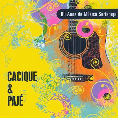 http://3.bp.blogspot.com/-kO7I0xOrJmE/U1fdJsY0RYI/AAAAAAAAOkg/nr-bEG82utg/s1600/Cacique+e+Paje+80+Anos+de+Musica+Sertaneja.jpg