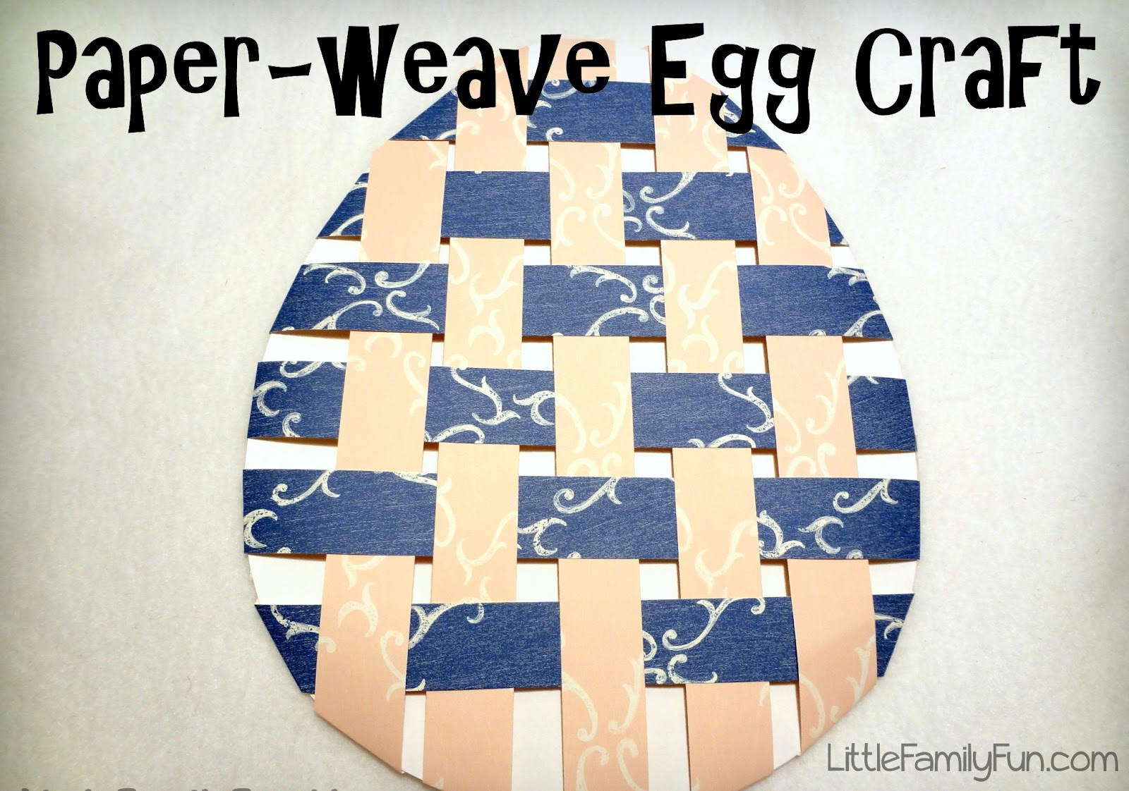 Basket Weaving Using Construction Paper : Little family fun paper weave egg