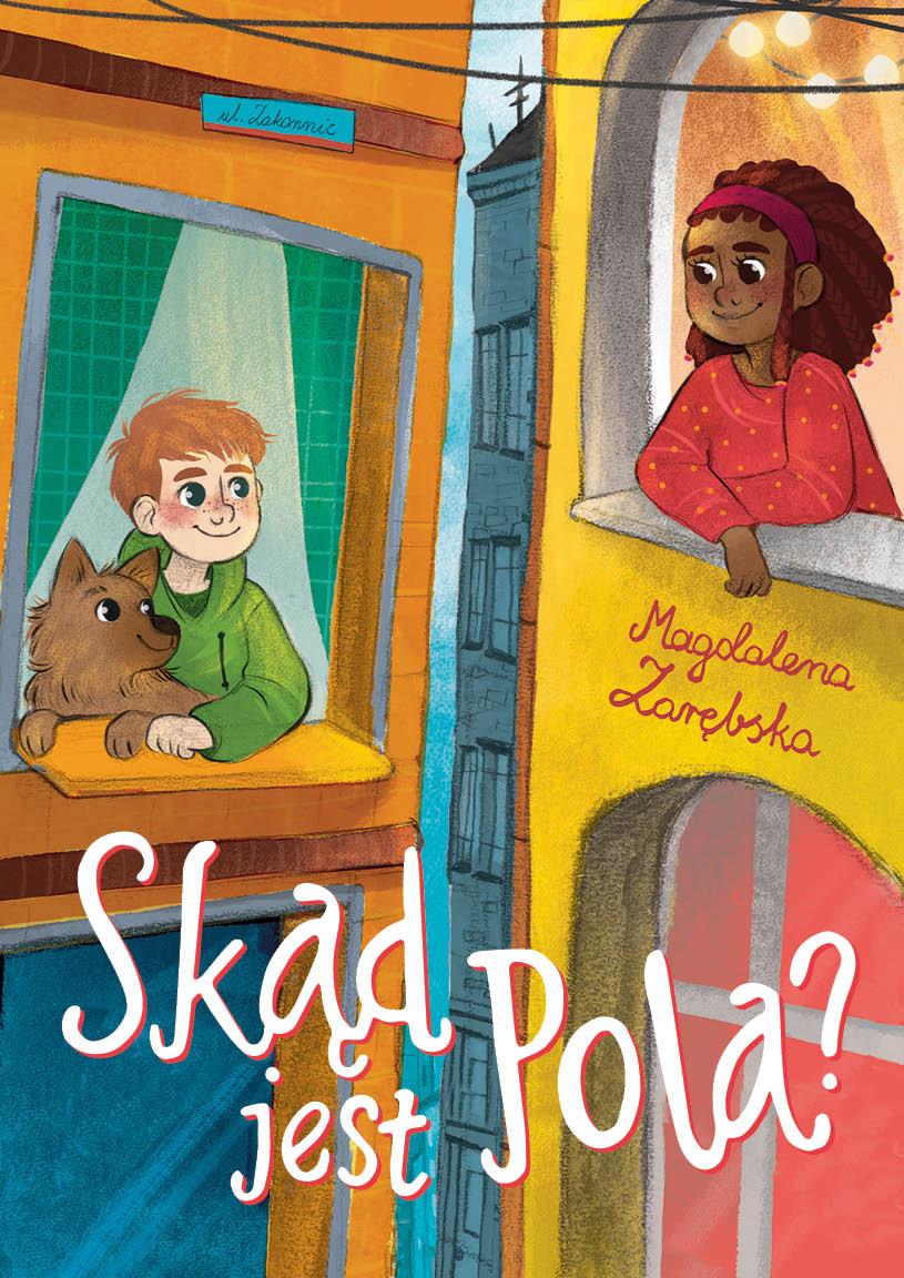 """Skąd jest Pola?"" Magdalena Zarębska"