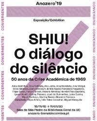 SHIU! O DIÁLOGO DO SILÊNCIO | PROGRAMAÇÃO CONVERGENTE |  ANOZERO'19 | BIENAL DE COIMBRA