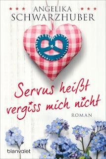 https://www.randomhouse.de/Taschenbuch/Servus-heisst-vergiss-mich-nicht/Angelika-Schwarzhuber/Blanvalet-Taschenbuch/e483211.rhd