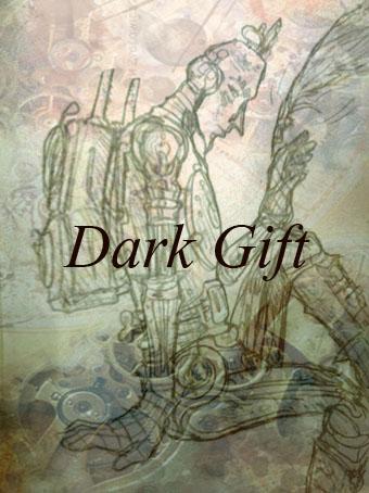 dark gift