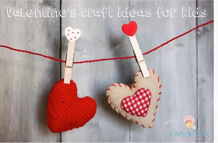 L Art De Vivre Valentine S Day Crafts Treats Ideas For Kids Big